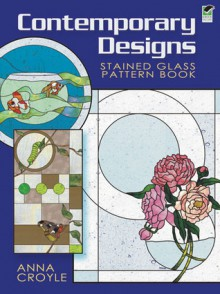 Contemporary Designs Stained Glass Pattern Book - Anna Croyle