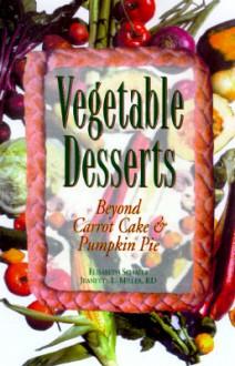 Vegetable Desserts - Elisabeth Schafer