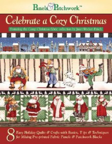 Celebrate a Cozy Christmas: Featuring the Camp Christmas Fabric Collection by Janet Wecker-frisch (Panels & Pathcwork) - Editors at Landauer Corporation, Janet Wecker-frisch