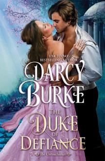 The Duke of Defiance - Darcy Burke