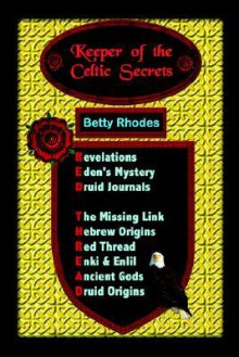 Keeper of the Celtic Secrets - Betty Rhodes