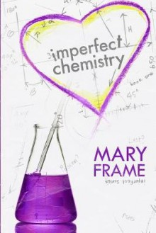 [ Imperfect Chemistry BY Frame, Mary ( Author ) ] { Paperback } 2014 - Mary Frame