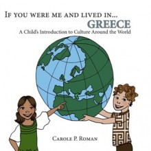 If You Were Me and lived in...Greece - Carole P. Roman