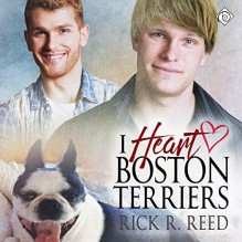 I Heart Boston Terriers - Rick R. Reed