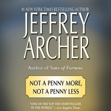 Not a Penny More, Not a Penny Less - Jeffrey Archer, John Lee