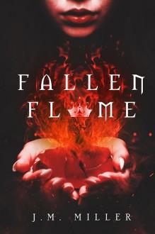 Fallen Flame - J.M. Miller