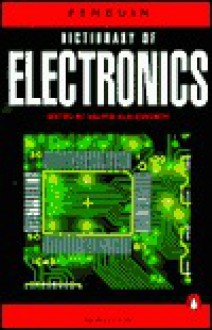 The Penguin Dictionary of Electronics (Penguin Reference Books) - Valerie Illingworth