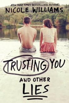 Trusting You & Other Lies - Nicole Williams