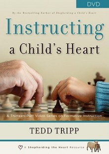 Instructing a Child's Heart (DVD (NTSC)) - Tedd Tripp