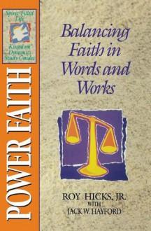 The Spirit-Filled Life Kingdom Dynamics Guides: K12-Power Faith - Roy Hicks Jr.