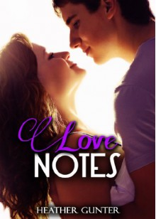 Love Notes - Heather Gunter
