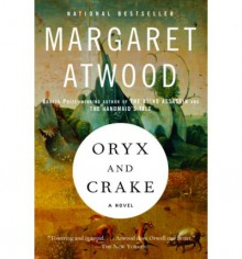 Oryx and Crake - Margaret Atwood