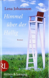 Himmel über der Hallig: Roman - Lena Johannson