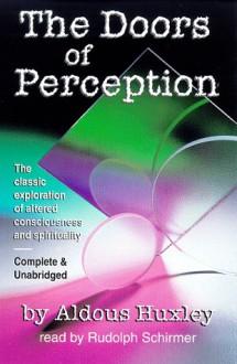 The Doors of Perception - Aldous Huxley, Rudolph Schirmer, reads