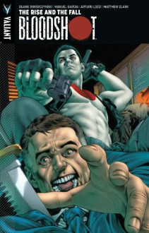 Bloodshot Volume 2: The Rise and the Fall - Duane Swierczynski, Warren Simons, Jody LeHeup