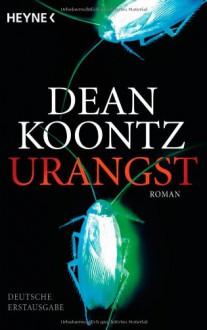 Urangst: Roman - Dean Koontz