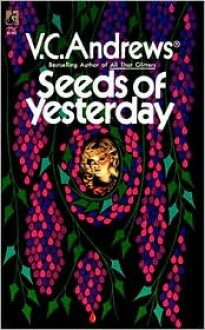 Seeds of Yesterday (Dollanganger Series #4) - V.C. Andrews, Linda Marrow (Editor)