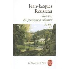 Les rêveries du promeneur solitaire - Jean-Jacques Rousseau