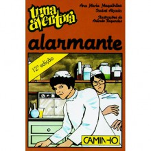 Uma Aventura Alarmante - Ana Maria Magalhães, Isabel Alçada