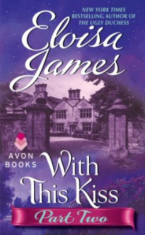With This Kiss: Part Two - Eloisa James