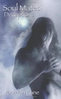 Soul Mates: Deceptions - Jourdan Lane