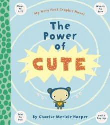 The Power of Cute - Charise Mericle Harper