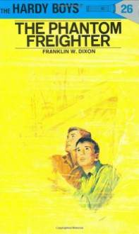 The Phantom Freighter - George Wilson, Franklin W. Dixon