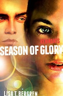 Remnants: Season of Glory (A Remnants Novel) - Lisa Tawn Bergren