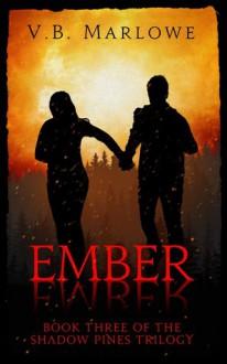 Ember, Ember - V.B. Marlowe