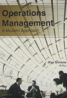 Operations Management: A Modern Approach - Rae Simons