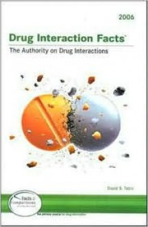2006 Drug Interaction Facts: Published by Facts & Comparisons - David S. Tatro