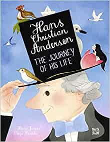 Hans Christian Andersen: The Journey of His LIfe - Heinz Janisch, Maja Kateslic