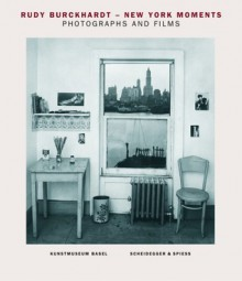 Rudy Burckhardt--New York Moments: Photographs and Films - Anita Haldemann, Hannes Schupbach