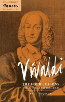 Vivaldi: The Four Seasons and Other Concertos, Op. 8 - Paul Everett