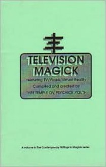 Television Magick - Anonymous, Temple of Psychick Youth, Temple of Psychick Youth