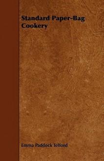Standard Paper Bag Cookery - Emma Paddock Telford