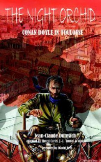 The Night Orchid: Conan Doyle in Toulouse - Jean-Claude Dunyach, Sheryl Curtis, David Brin, Jean-Louis Trudel