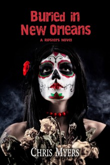 Buried in New Orleans - Chris Myers