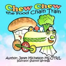 Chew Chew the Food Chain Train - Janet Michelson
