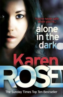Alone in the Dark - Karen Rose