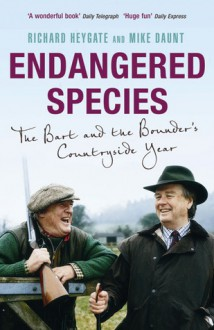 Endangered Species: The Bart and the Bounder's Countryside Year - Richard Heygate, Richard Heygate