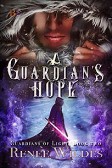 A Guardian's Hope (Guardians of Light #2) - Renee Wildes