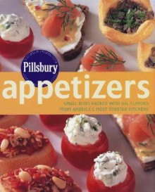 Pillsbury Appetizers: Small Bites Packed with Big Flavors from America's Most Trusted Kitchens - Pillsbury Editors