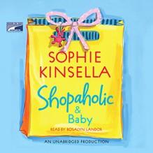 Shopaholic & Baby - Sophie Kinsella, Rosalyn Landor, Books on Tape