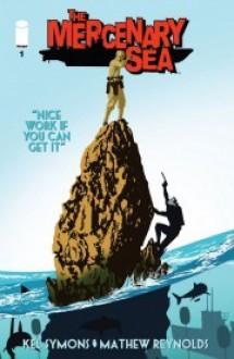 The Mercenary Sea #1 - Kel Symons, Mathew Reynolds