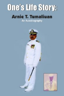 One's Life Story - Arnie Tumaliuan