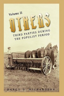 Others: Third Parties During the Populist Period - Darcy G Richardson