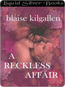 A Reckless Affair - Blaise Kilgallen
