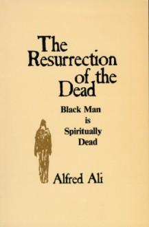 Resurrection of the Dead - Alfred Ali