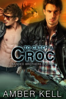 To Catch A Croc - Amber Kell